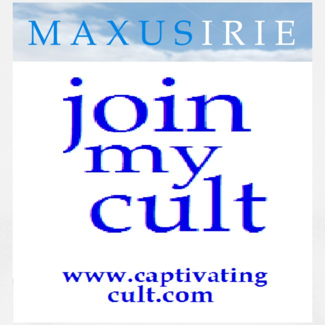 Maxus Irie - join my cult