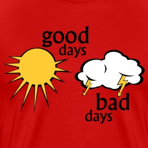 good days bad days T-Shirts - Men's Premium T-Shirt