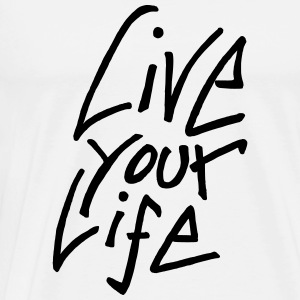 Life Your Live - Männer Premium T-Shirt