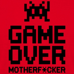 game over motherf*cker T-Shirts - Men's T-Shirt