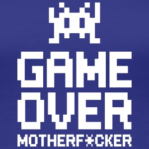 game over motherf*cker T-shirts - Dame premium T-shirt