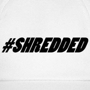 #Shredded - Cap - Baseball Cap