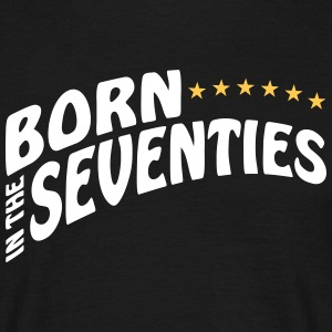 BORN in the SEVENTIES - Männer T-Shirt