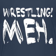 Design ~ Wrestling Meh Kids T-Shirt