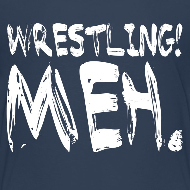 Wrestling Meh Kids T-Shirt
