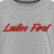 Design ~ Ladies First Kids T-Shirt