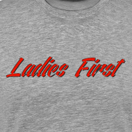 Design ~ Ladies First Men's T-Shirt