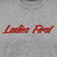 Design ~ Ladies First Men's T-Shirt