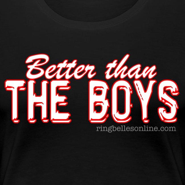 Ringbelles Better Than The Boys Womens T-shirt