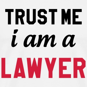 Trust Me I am a Lawyer Tee shirts - T-shirt Premium Homme