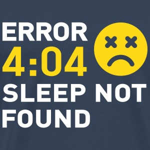 Error 404 Sleep not Found - Men's Premium T-Shirt