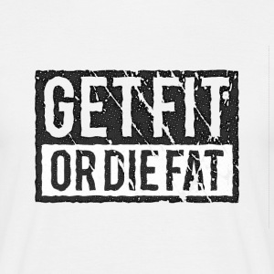 Get Fit Or Die Fat | Retro Koszulki - Koszulka męska