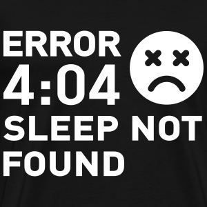 Error 404 Sleep not found Tee shirts - T-shirt Premium Homme