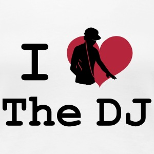 [ I Love the DJ ] T-shirts - Vrouwen Premium T-shirt