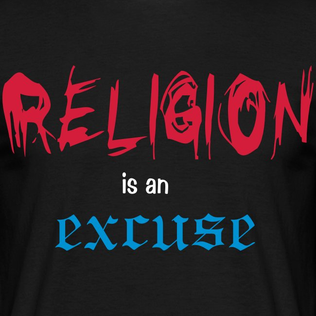 Religion is an excuse