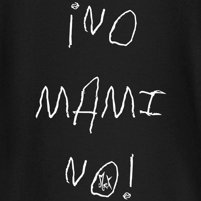 No Mami No