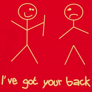 Got your back T-Shirts - Männer T-Shirt