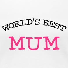 [ World's Best Mum ] T-Shirts