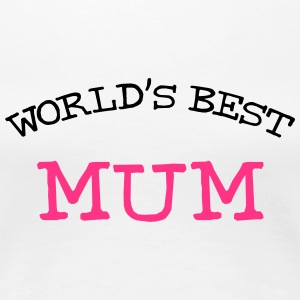 [ World's Best Mum ] T-shirts - Vrouwen Premium T-shirt