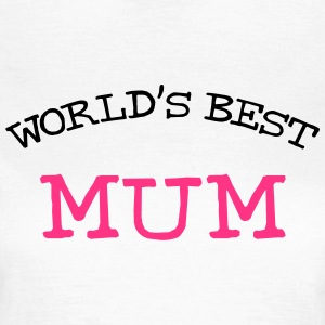 [ World's Best Mum ] T-shirts - Dame-T-shirt