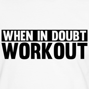 When in Doubt. Workout! T-shirts - Mannen contrastshirt