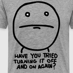 Have you tried turning it off and on again? - Men's Premium T-Shirt