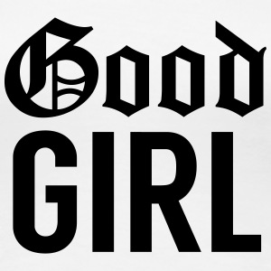Good Girl T-Shirts - Women's Premium T-Shirt