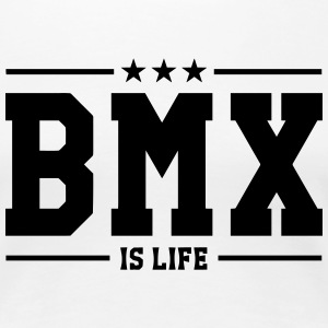 [ BMX is life ] T-Shirts - Frauen Premium T-Shirt