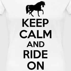 Keep calm and ride on Koszulki - Koszulka damska Premium
