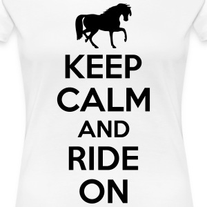 Keep calm and ride on T-shirts - Dame premium T-shirt