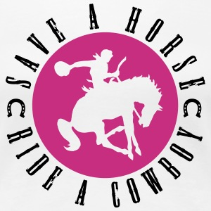 Save a horse, ride a cowboy T-Shirts - Women's Premium T-Shirt