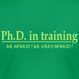PhD in training T-Shirts - Frauen Premium T-Shirt