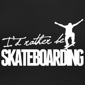 I'd rather be Skateboarding T-shirts - T-shirt med u-ringning dam