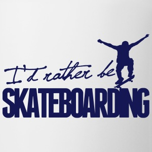 I'd rather be Skateboarding Bottles & Mugs - Mug