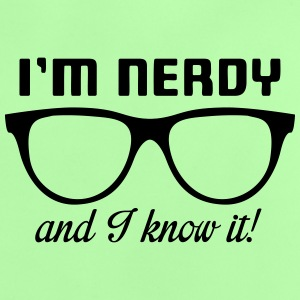 I'm nerdy and I know it! Shirts - Baby T-shirt