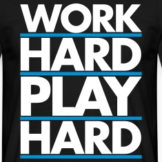 Work Hard T-Shirts