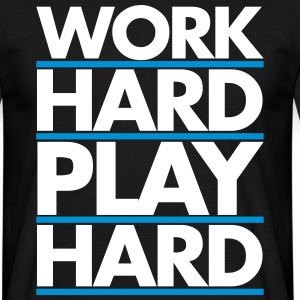 Work Hard T-Shirts - Men's T-Shirt