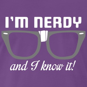 I'm nerdy and I know it! T-shirts - Mannen Premium T-shirt