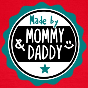 Made by Mommy and Daddy Tee shirts - T-shirt Femme