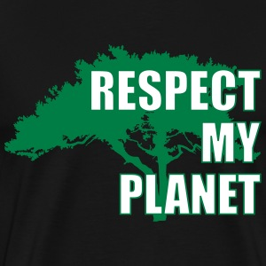 Respect My Planet Camisetas - Camiseta premium hombre