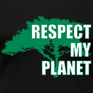 Respect My Planet Camisetas - Camiseta premium mujer