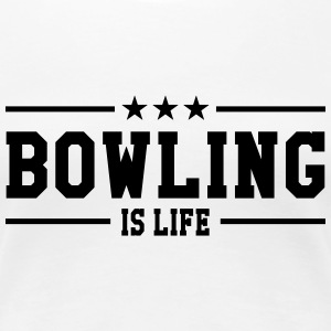 Bowling is life Tee shirts - T-shirt Premium Femme