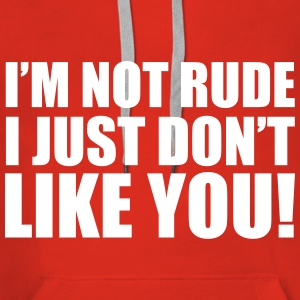 I'm Not Rude Sweat-shirts - Sweat-shirt à capuche Premium pour femmes