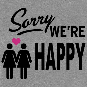 Sorry we are happy - girls Tee shirts - T-shirt Premium Femme