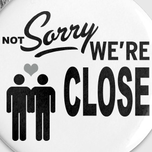 Not Sorry we are close - boys Badges - Badge moyen 32 mm