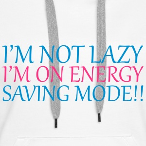 I'm Not Lazy Hoodies & Sweatshirts - Women's Premium Hoodie