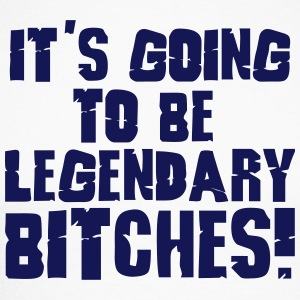 it's going to be legendary bitches 1c Long sleeve shirts - Men's Long Sleeve Baseball T-Shirt