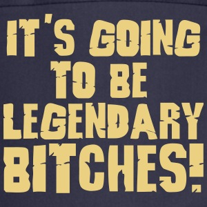 it's going to be legendary bitches 1c  Aprons - Cooking Apron