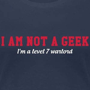 I am not a Geek T-shirts - Dame premium T-shirt