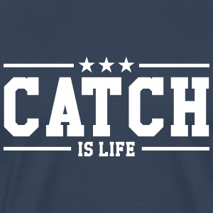 Catch is life ! Tee shirts - T-shirt Premium Homme